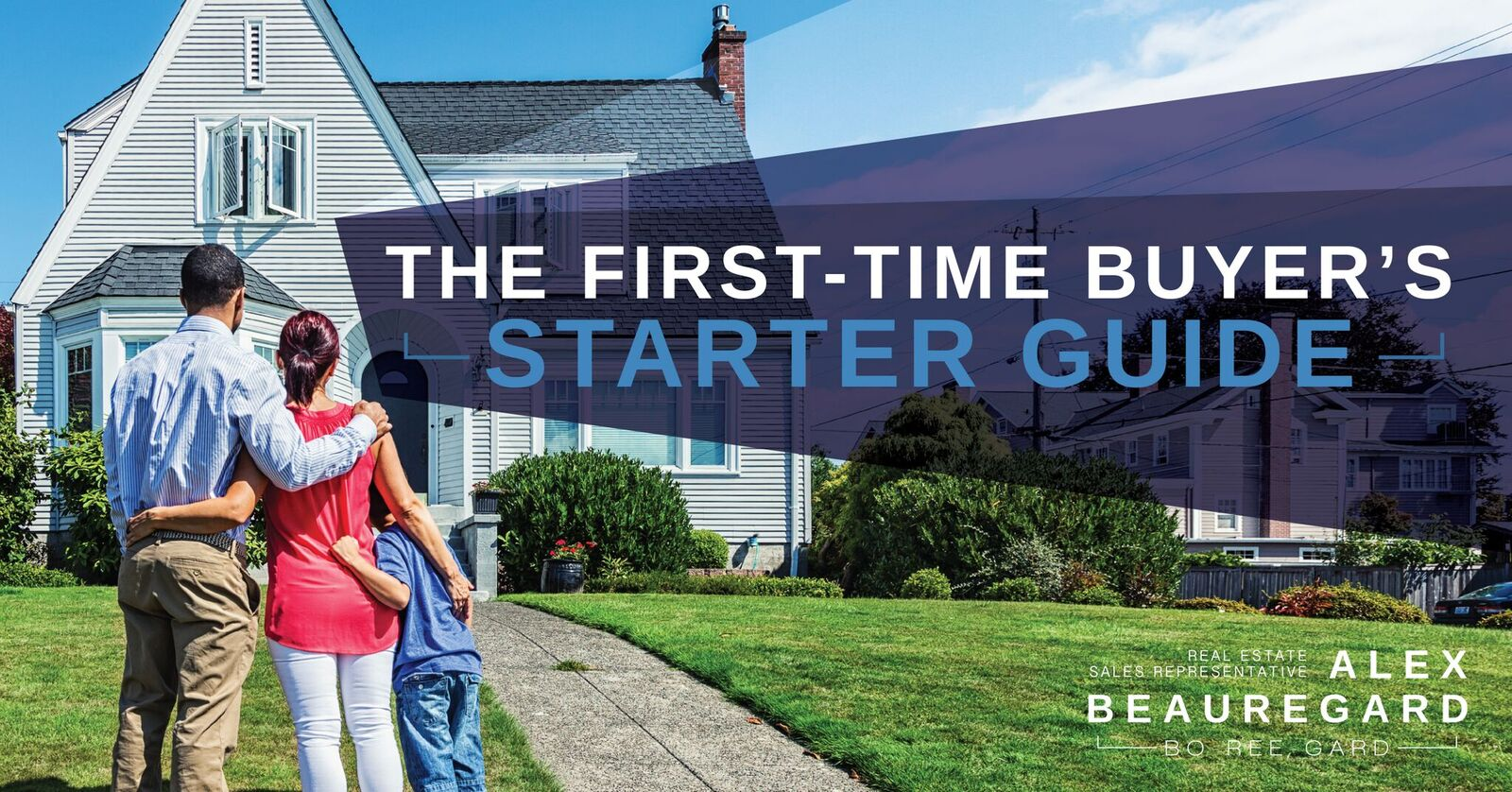 First-Time Buyers Guide: Buying a Home in 2018 | Alex Beauregard